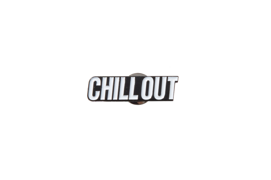 "CHILL OUT ""CHILL OUT ENAMEL PINS"""