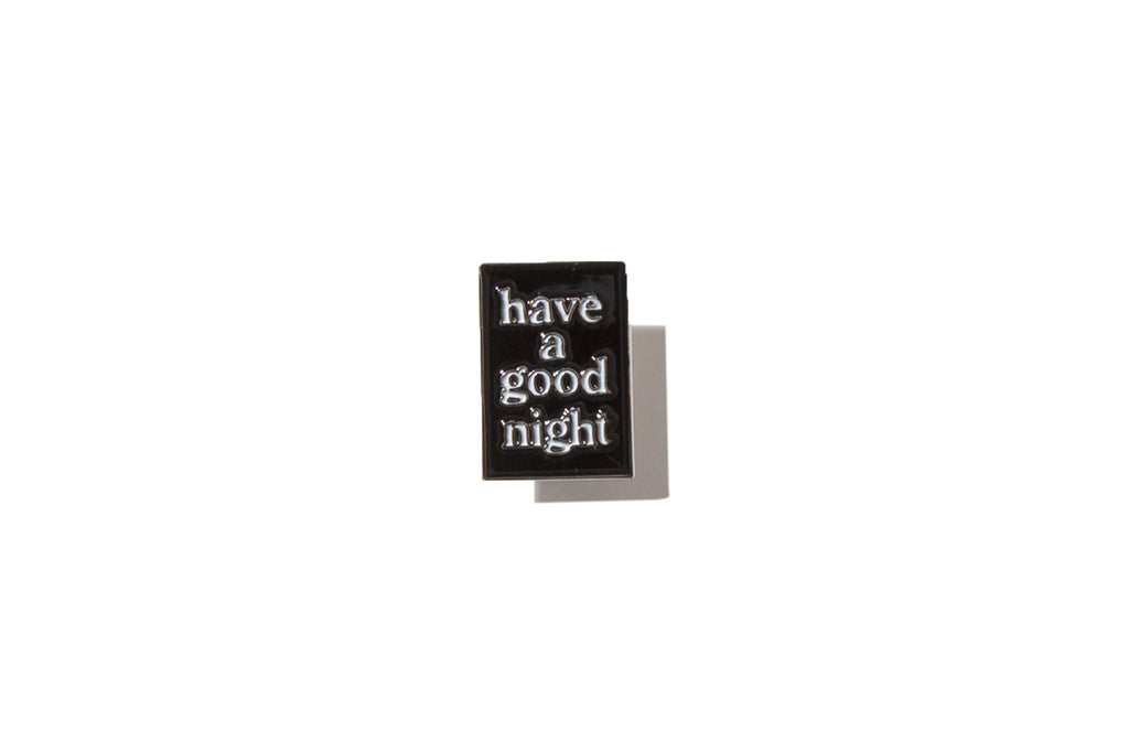 "have a good time ""haveagoodnight PIN"""