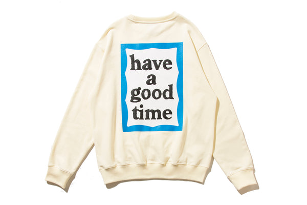 "have a good time ""BACK PRINT BLUE FRAME CREWNECK"""