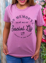 In Memory of My Social Life T-Shirt