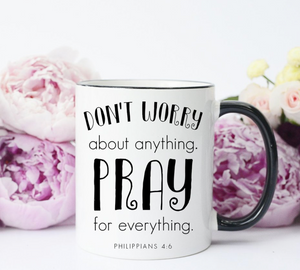 Don't Worry, Pray Mug