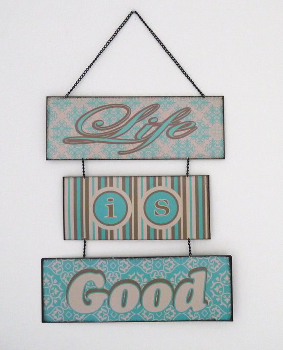 Life is Good Wall Hanger