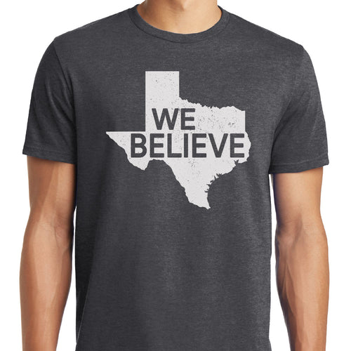 We Believe in Texas Unisex T-Shirt - Grey with White Imprint