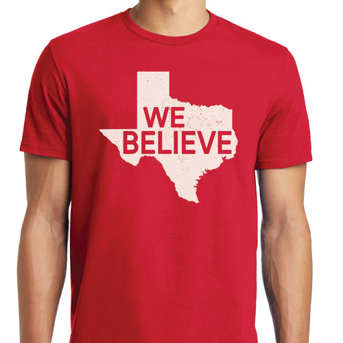 We Believe in Texas Unisex T-Shirt - Red with White Imprint