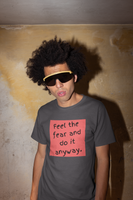 Feel the fear and do it anyway T-shirt