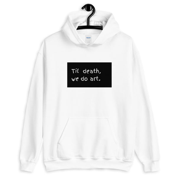 Til death we do art Hoodie