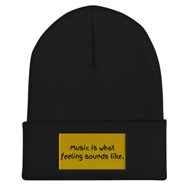 Music is what feeling sounds like Beanies
