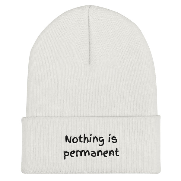 Nothing is permanent Beanies