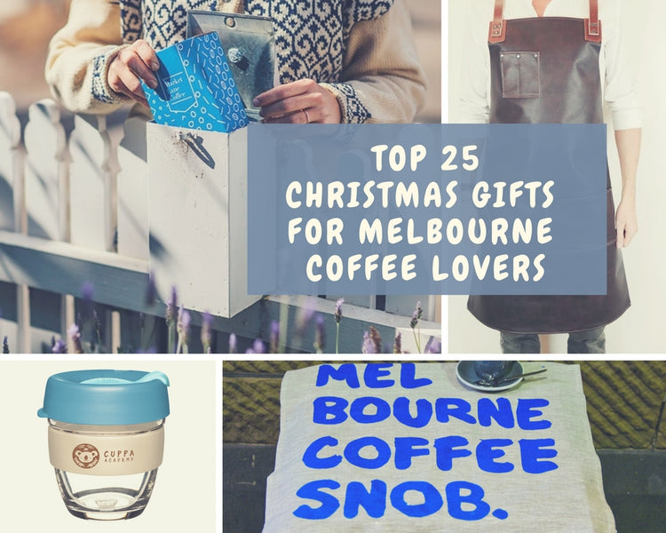 Top 25 Christmas Gifts for Melbourne Coffee Lovers