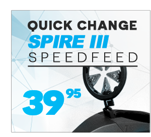 Quick change Spire III Speed Feed