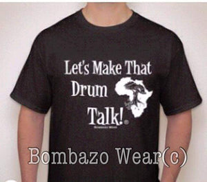 Let's Make That Drum Talk!(r) T-shirt