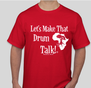 RED Signature Let's Make That Drum Talk!® Tshirt