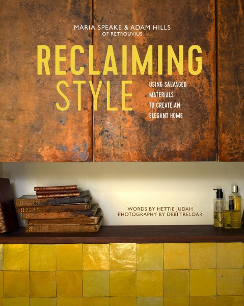 Reclaiming Style, a book by Maria Speake and Adam Hills of Retrouvius