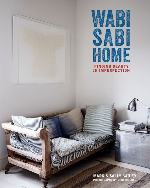 Wabi Sabi Home Book Cover - Mark & Sally Bailey