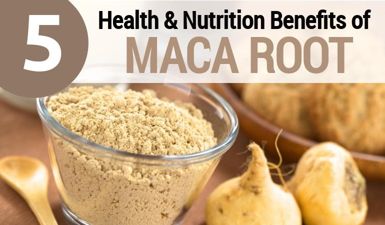 Top 5 Health & Nutrition Benefits of Maca Root