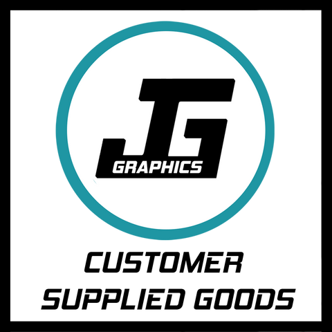 JG Graphics | Customer Supplied Goods