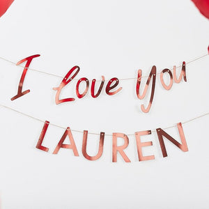 Customisable I Love You Rose Gold Bunting Banner