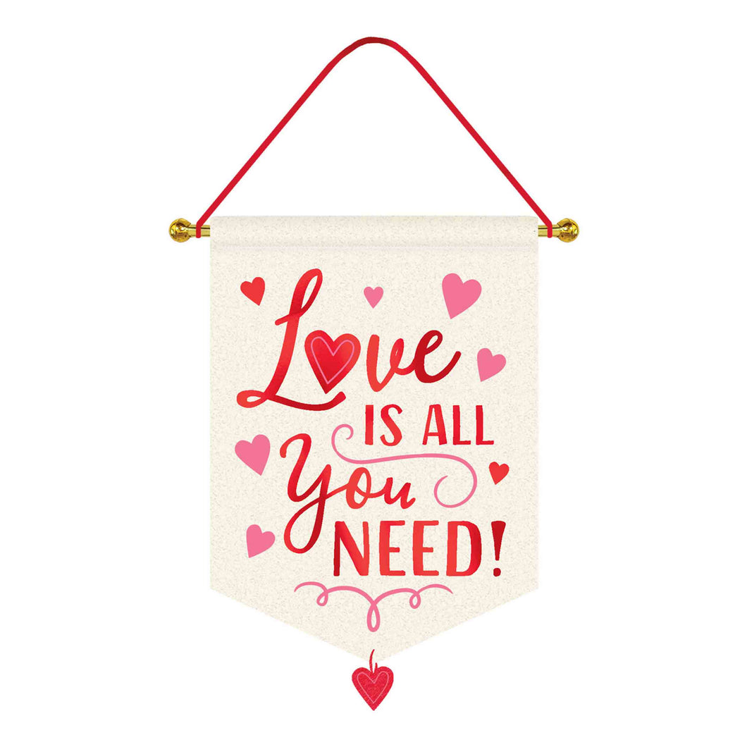 Love is all you Need Hot Stamped Canvas Sign
