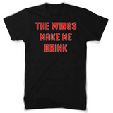 Red Wings Make Me Drink Tee