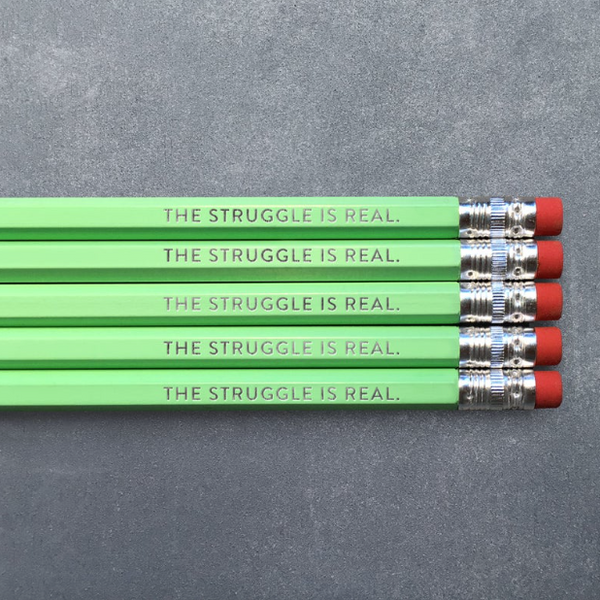 Say It With a Pencil - The Struggle is Real