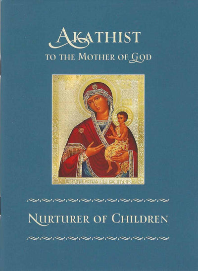Akathist Nurturer of Children new edition