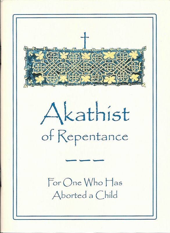 Akathist Repentance Abortion