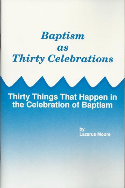 Baptism as Thirty Celebrations