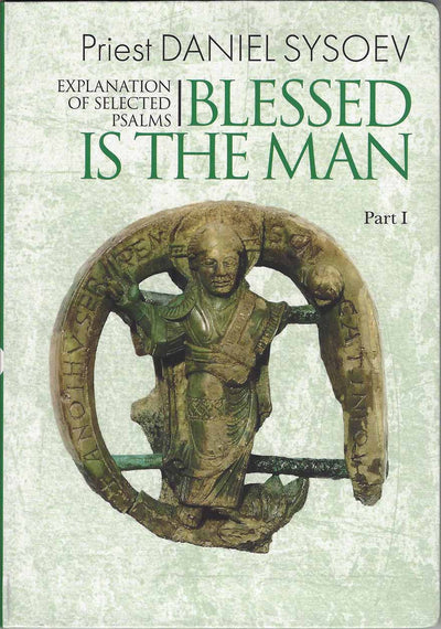 Blessed is the Man Explanation of Selected Psalms Part 1