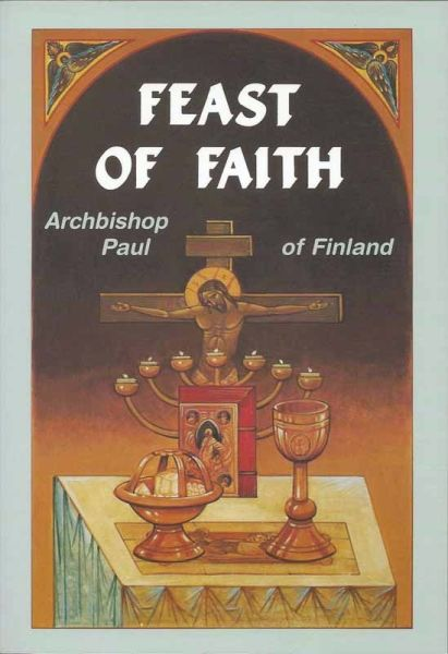 Feast of Faith by Archbishop Paul