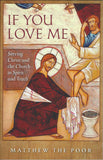 If You Love Me By Matthew the Poor