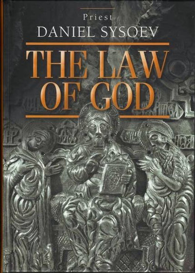 Law of God Fr Daniel Sysoev