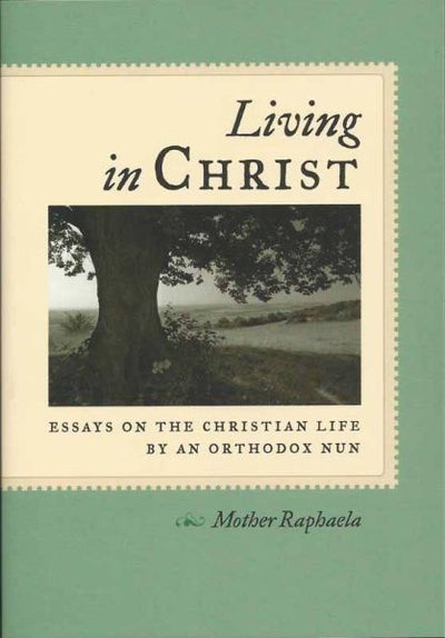 Living in Christ Mother Raphael