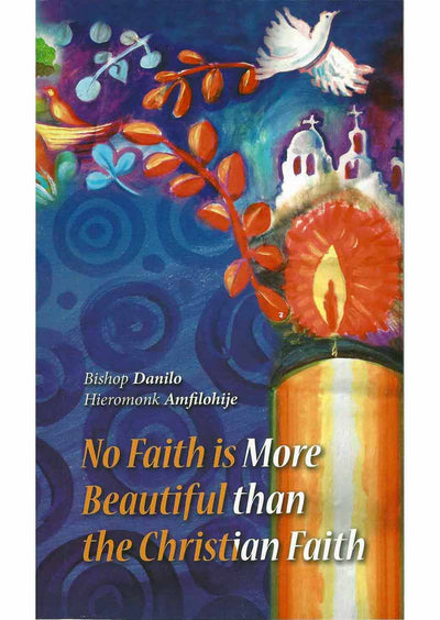 No Faith is More Beautiful than the Christian Faith