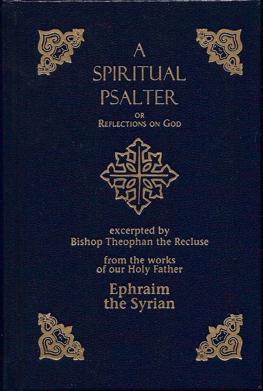 Spiritual Psalter. St Theophan the Recluse. Ephraim the Syrian.
