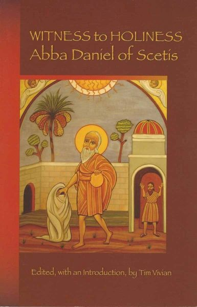 Witness to Holiness Abba Daniel of Scetis