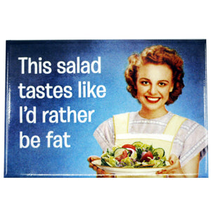 THIS SALAD TASTES LIKE I'D RATHER BE FAT MAGNET, NOVELTY, Styles For Home Garden & Living, Styles For Home Garden & Living