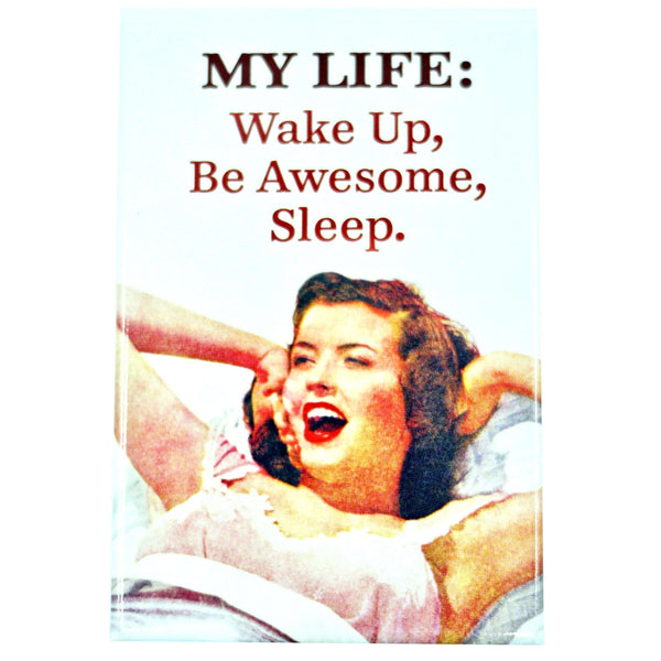MY LIFE: WAKE UP, BE AWESOME, SLEEP MAGNET, NOVELTY, Styles For Home Garden & Living, Styles For Home Garden & Living