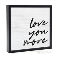 PINETREE INNOVATIONS SIGN LOVE YOU MORE