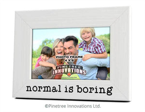 PINETREE INNOVATIONS PHOTO FRAME NORMAL IS BORING IN BLACK OR WHITE, HOME AND GARDEN DECOR, Styles For Home Garden & Living, Styles For Home Garden & Living