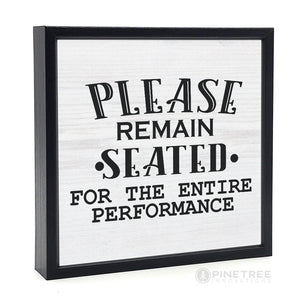 PINETREE INNOVATIONS SIGN PLEASE REMAIN SEATED, HOME AND GARDEN DECOR, Styles For Home Garden & Living, Styles For Home Garden & Living