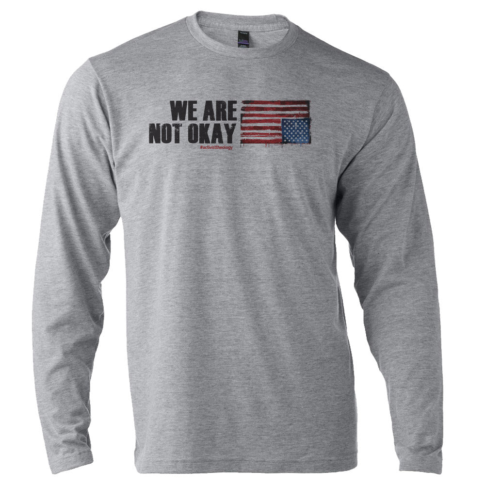 We Are Not Okay Long Sleeved T-Shirt