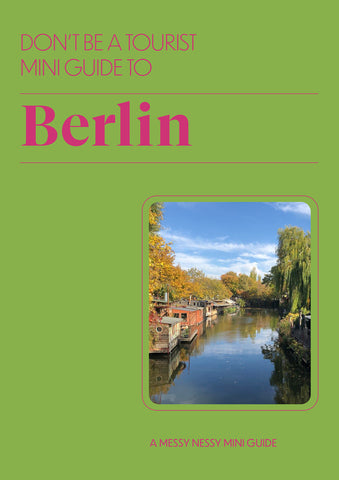 DON'T BE A TOURIST MINI GUIDE TO BERLIN