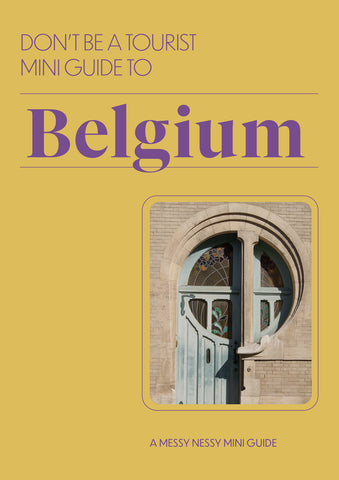 DON'T BE A TOURIST MINI GUIDE TO BELGIUM