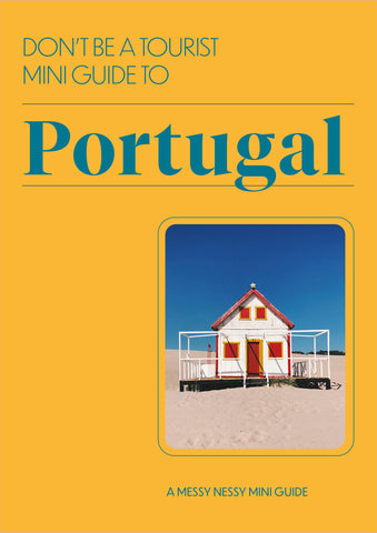 DON'T BE A TOURIST MINI GUIDE TO PORTUGAL
