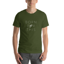 Born For This - Short-Sleeve Unisex T-Shirt