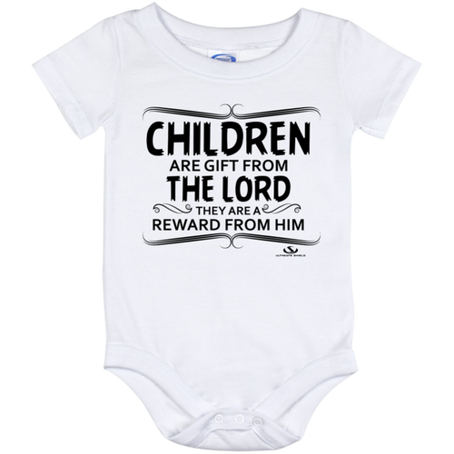 CHILDREN ARE GIFT FROM THE LORD THEY ARE A REWARD FROM HIM Onesie 12 Month