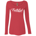 FAITHFUL Ladies' Triblend LS Scoop