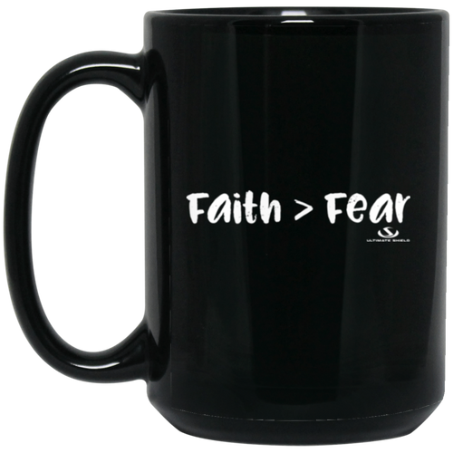 FAITH GREATER THAN FEAR 15 oz. Black Mug