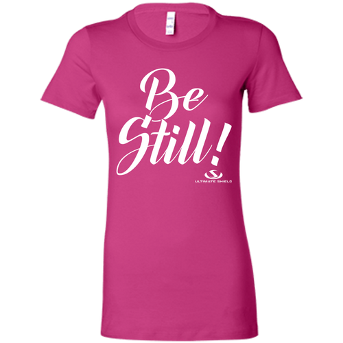 BE STILL Ladies' Favorite T-Shirt