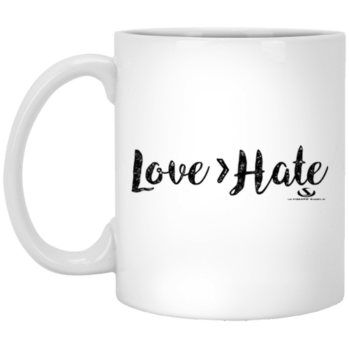LOVE GREATER THAN HATE 11 oz. White Mug